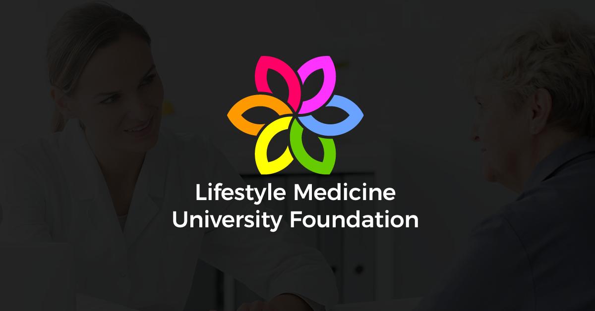 Lifestyle Medicine University Foundation   Grants, Accreditation